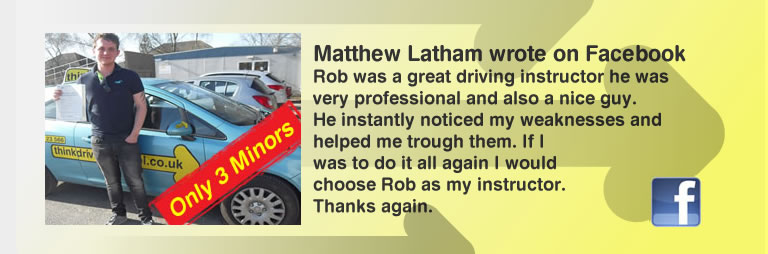 mathew passed with rob evamy with think drivng school and left the great review