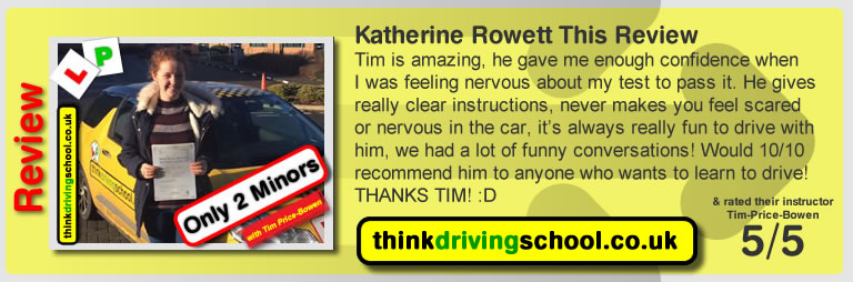 Katherine Rowett  left this awesome review of tim price-bowen at think driving school after passing in February 2017