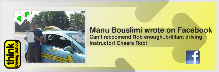 manu bouslimi left this awseom feview of think driving school farnborough and of rob evamy his driving instructor